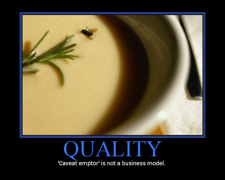 Quality caveat emptor is not a business model